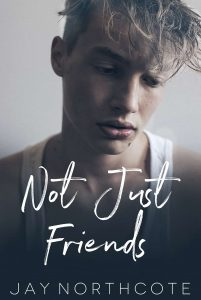 Book cover for Not Just Friends by Jay Northcote