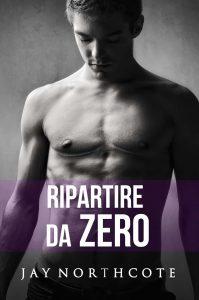Book cover for Ripartire da Zero by Jay Northcote
