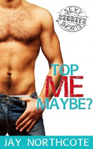 Book cover for Top Me Maybe by Jay Northcote