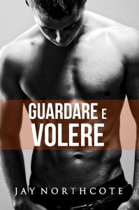 Book cover for Guardare e Volere by Jay Northcote
